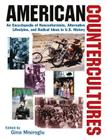 American Countercultures: An Encyclopedia of Nonconformists, Alternative Lifestyles, and Radical Ideas in U.S. History: An Encyclopedia of Nonconformi Cover Image