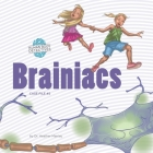 Brainiacs: An Imaginative Journey Through the Nervous System Cover Image