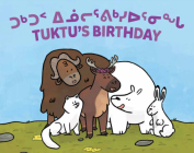 Tuktu's Birthday: Bilingual Inuktitut and English Edition Cover Image