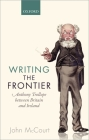 Writing the Frontier: Anthony Trollope Between Britain and Ireland Cover Image