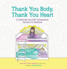 Thank You Body, Thank You Heart: A Gratitude and Self-Compassion Practice for Bedtime Cover Image