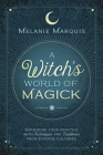 A Witch's World of Magick: Expanding Your Practice with Techniques & Traditions from Diverse Cultures Cover Image