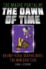 The Dawn of Time: An Unofficial Graphic Novel for Minecrafters (The Magic Portal #1) Cover Image