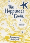 The Happiness Code: 10 Keys to Being the Best You Can Be Cover Image