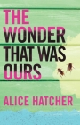 The Wonder That Was Ours Cover Image