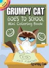 Grumpy Cat Goes to School Mini Coloring Book (Dover Little Activity Books) Cover Image