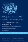 The Philosopher Responds: An Intellectual Correspondence from the Tenth Century, Volume Two (Library of Arabic Literature #24) Cover Image