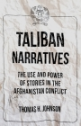 Taliban Narratives: The Use and Power of Stories in the Afghanistan Conflict Cover Image