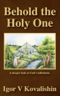 Behold the Holy One: a deeper look at God's infinitude Cover Image