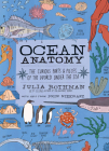 Ocean Anatomy: The Curious Parts & Pieces of the World under the Sea Cover Image