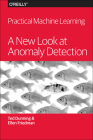 Practical Machine Learning: A New Look at Anomaly Detection Cover Image