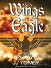 The Wings of the Eagle: A Ww2 Spy Thriller (Black Orchestra #2) Cover Image