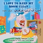I Love to Keep My Room Clean (English Arabic Bilingual Book for Kids) (English Arabic Bilingual Collection) Cover Image