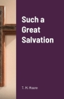 Such a Great Salvation Cover Image