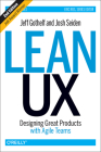 Lean UX: Designing Great Products with Agile Teams Cover Image
