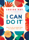 I Can Do It: How to Use Affirmations to Change Your Life Cover Image