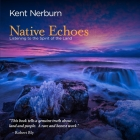 Native Echoes: Listening to the Spirit of the Land Cover Image