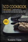 Scd Cookbook: MEGA BUNDLE - 4 Manuscripts in 1 - 160+ SCD - friendly recipes including pie, cookie, and smoothies for a delicious an Cover Image