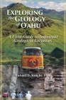 Exploring Geology on the Island of Oahu, A Field Guide to important Geological Locations Cover Image