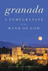 Granada: A Pomegranate in the Hand of God Cover Image