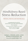 Mindfulness-Based Stress Reduction: Protocol, Practice, and Teaching Skills Cover Image