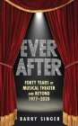 Ever After: Forty Years of Musical Theater and Beyond 1977-2020 Cover Image