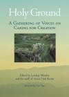 Holy Ground: A Gathering of Voices on Caring for Creation Cover Image