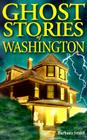 Ghost Stories of Washington Cover Image