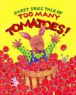 Sweet Pea's Tale of Too Many Tomatoes! Cover Image