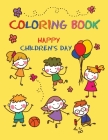Children's Coloring Book: A coloring book for Kids happiness Dedicated to their special day of June 1 Cover Image