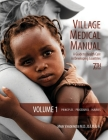 Village Medical Manual (7th Edition) (2 Volume Set): A Guide to Health Care in Developing Countries Cover Image