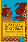 Queering Mesoamerican Diasporas : Remembering Xicana Indigena Ancestries (Transformations: Womanist studies) Cover Image