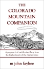 The Colorado Mountain Companion: A Potpourri of Useful Miscellany from the Highest Parts of the Highest State (Pruett) Cover Image