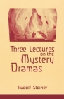Three Lectures on the Mystery Dramas: The Portal of Initiation and the Soul's Probation (Cw 125) Cover Image