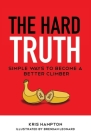 The Hard Truth: Simple Ways to Become a Better Climber Cover Image