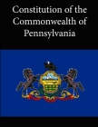 Constitution of the Commonwealth of Pennsylvania Cover Image