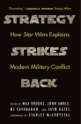 Strategy Strikes Back: How Star Wars Explains Modern Military Conflict Cover Image
