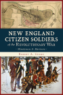 New England Citizen Soldiers of the Revolutionary War: Minutemen & Mariners Cover Image