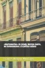Mariconerías de Estado: Mariela Castro, los homosexuales y la política cubana Cover Image
