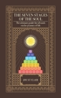 The Seven Stages of The Soul: The ultimate guide for all souls on the journey of life Cover Image