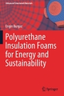 Polyurethane Insulation Foams for Energy and Sustainability (Advanced Structured Materials #111) Cover Image