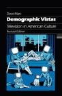 Demographic Vistas: Television in American Culture Cover Image