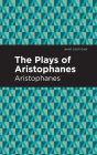 The Plays of Aristophanes Cover Image
