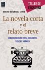 La novela corta y el relato breve: Cómo escribir una buena obra corta: técnica y dinámica (Taller de Escritura) Cover Image
