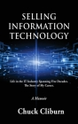 Selling Information Technology: Life in the IT Industry Spanning Five Decades. The Story of My Career. Cover Image