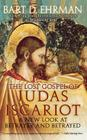 The Lost Gospel of Judas Iscariot: A New Look at Betrayer and Betrayed Cover Image