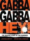 Gabba Gabba Hey: The Graphic Story of the Ramones Cover Image