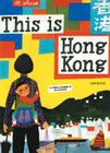 This is Hong Kong: A Children's Classic (This is . . .) Cover Image