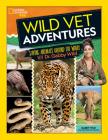 Wild Vet Adventures: Saving Animals Around the World With Dr. Gabby Wild Cover Image