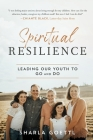 Spiritual Resilience: Leading Our Youth to Go and Do Cover Image